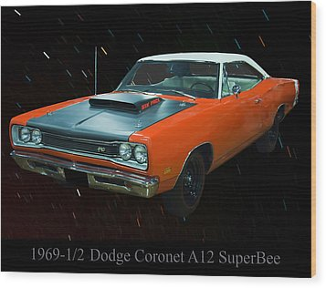 1969 And A Half Dodge Cornet A12 Superbee Wood Print by Chris Flees