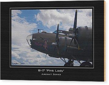 B-17 Pink Lady Wood Print by Mathias Rousseau