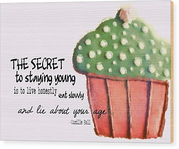 Forever Young Quote Wood Print