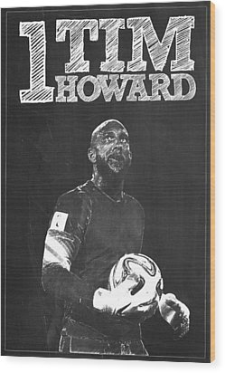 Tim Howard Wood Print