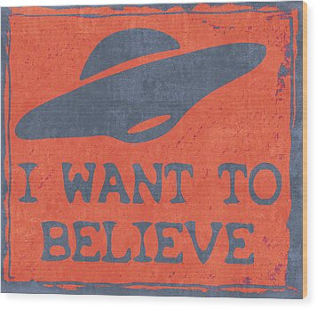 X Files I Want To Believe Wood Print by Kyle West