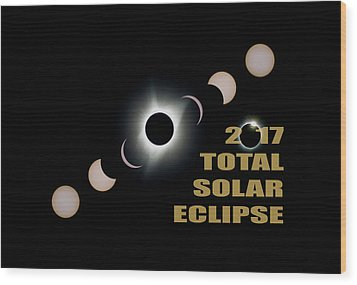 2017 Total Solar Eclipse Phases Wood Print