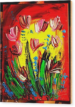 Tulips Wood Print by Mark Kazav