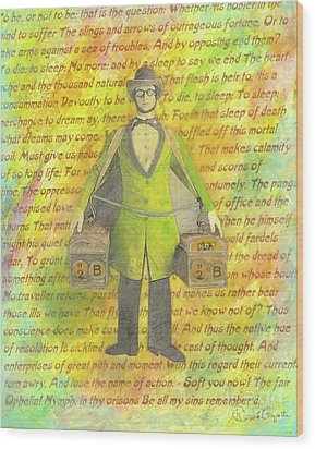 Wood Print featuring the mixed media 2b Or Not 2b by Desiree Paquette