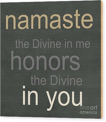 Namaste Wood Print by Linda Woods
