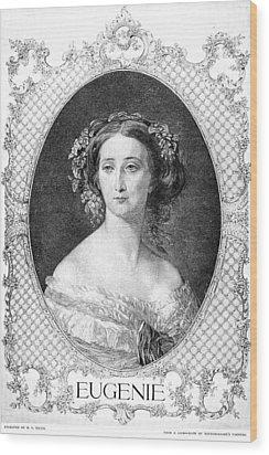 Empress Eugenie Of France Wood Print by Granger