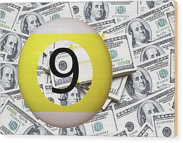 9 Ball - It's All About The Money Wood Print by Daniel Hagerman