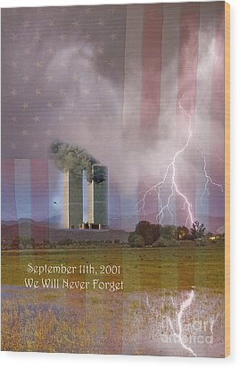 911 We Will Never Forget Wood Print by James BO  Insogna