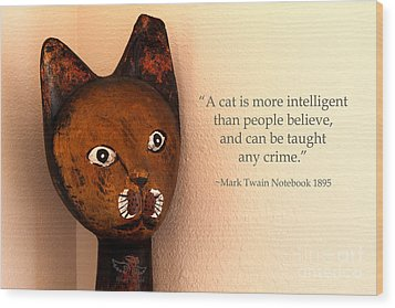 A Cat Is More Intelligent Wood Print