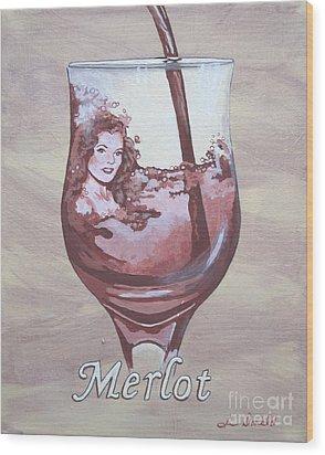 A Day Without Wine - Merlot Wood Print by Jennifer  Donald