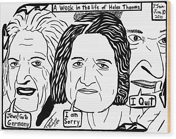 A Week In The Life Of Helen Thomas By Yonatan Frimer Wood Print by Yonatan Frimer Maze Artist