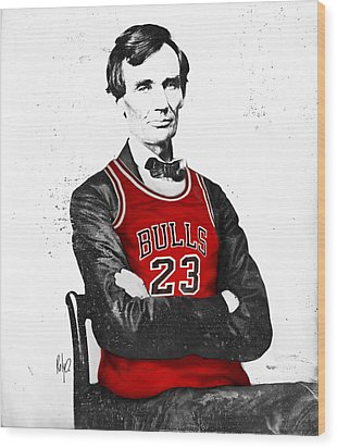 Abe Lincoln In A Michael Jordan Chicago Bulls Jersey Wood Print