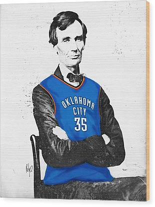 Abe Lincoln In An Kevin Durant Okc Thunder Jersey Wood Print by Roly Orihuela