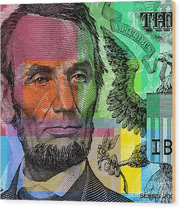 Wood Print featuring the digital art Abraham Lincoln - $5 Bill by Jean luc Comperat