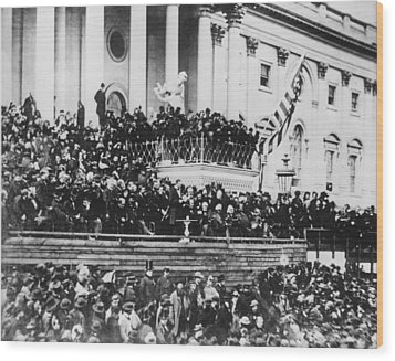 Abraham Lincoln Gives His Second Inaugural Address - March 4 1865 Wood Print by International  Images