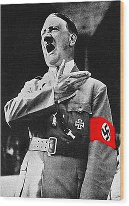 Adolf Hitler Ranting 1  Wood Print by David Lee Guss
