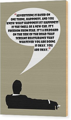 Advertising Is Happiness - Mad Men Poster Don Draper Quote Wood Print