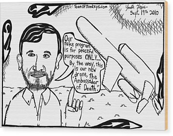 Ahmadinejad For Peace By Yonatan Frimer Wood Print by Yonatan Frimer Maze Artist