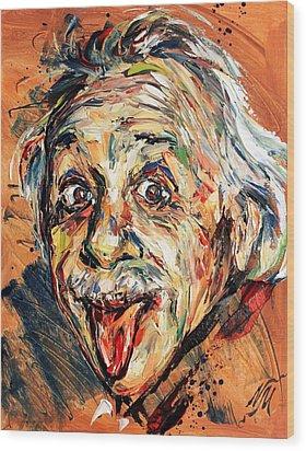 Albert Einstein Wood Print by Natasha  Mylius