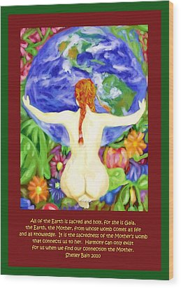 All Of The Earth Is Sacred Love Your Mother Wood Print