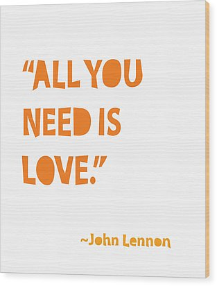 All You Need Is Love Wood Print by Cindy Greenbean