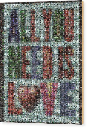 All You Need Is Love Mosaic Wood Print by Paul Van Scott