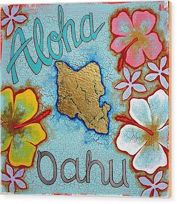 Aloha Oahu Wood Print by Dodd Holsapple