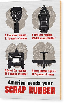 America Needs Your Scrap Rubber Wood Print by War Is Hell Store