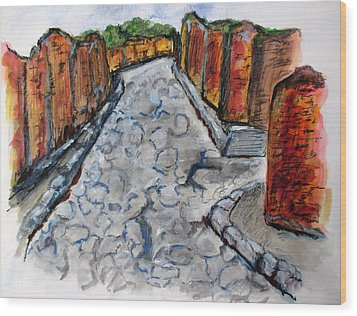 Ancient Street, Pompeii Wood Print by Clyde J Kell