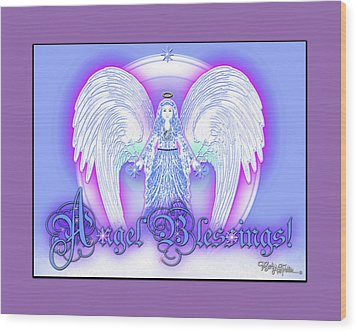 Wood Print featuring the digital art Angel Blessings #196 by Barbara Tristan