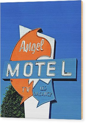Wood Print featuring the photograph Angel Motel by Matthew Bamberg