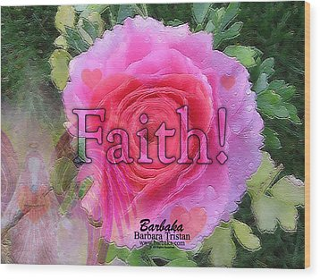 Wood Print featuring the photograph Angels Pink Rose Of Faith by Barbara Tristan
