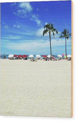 Another Beautiful Day In Waikiki Wood Print by Kerri Ligatich