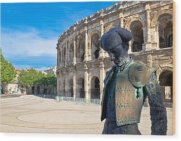 Arenes De Nimes Bullfighter Wood Print