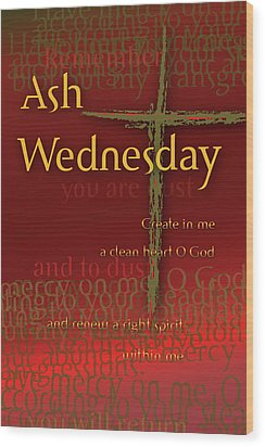 Ash Wednesday Wood Print by Chuck Mountain