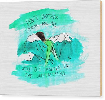 Asleep In The Mountains Wood Print