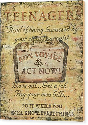 Attention Teenagers Wood Print by Debbie DeWitt
