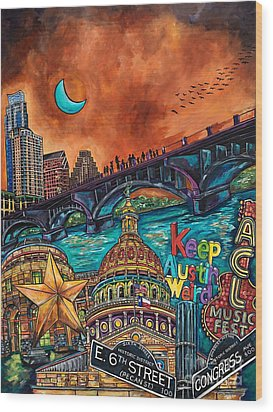 Austin Keeping It Weird Wood Print by Patti Schermerhorn
