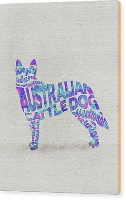 Wood Print featuring the painting Australian Cattle Dog Watercolor Painting / Typographic Art by Inspirowl Design