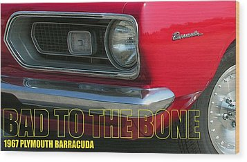 Bad To The Bone Wood Print by Richard Rizzo