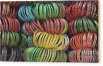 Wood Print featuring the photograph Bangles Of India by Tim Gainey