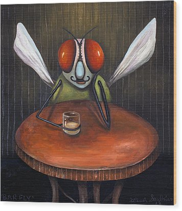 Bar Fly Wood Print by Leah Saulnier The Painting Maniac