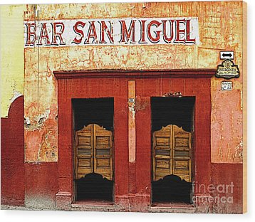 Bar San Miguel Wood Print by Mexicolors Art Photography
