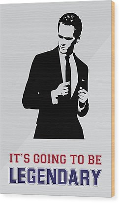 Barney Stinson Poster How I Met Your Mother - It's Going To Be Legendary Wood Print