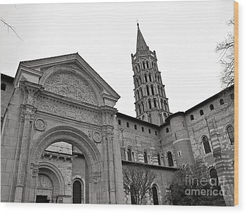 Wood Print featuring the photograph Basilique St Sernin In Toulouse by Cendrine Marrouat