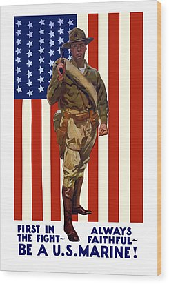 Be A Us Marine Wood Print by War Is Hell Store