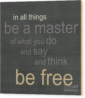 Be Free Wood Print by Linda Woods