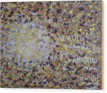 Be Still Wood Print by Piercarla Garusi