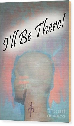 Be There Wood Print by Sean-Michael Gettys