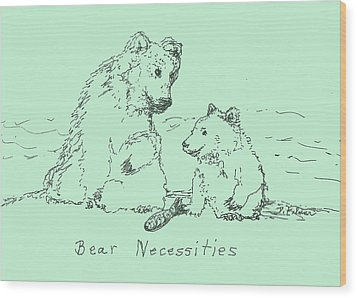 Wood Print featuring the drawing Bear Necessities by Denise Fulmer